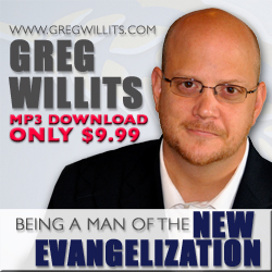 Greg Willits' Be a Man of the New Evangelization